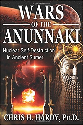 Wars Of The Anunnaki - book by Chris H. Hardy